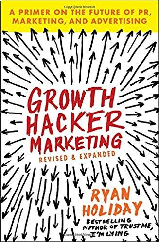 Growth Hacker marketing - Ryan Holiday